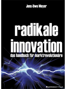 Radikale Innovation - Der Business Bestseller von Dr. Jens-Uwe Meyer