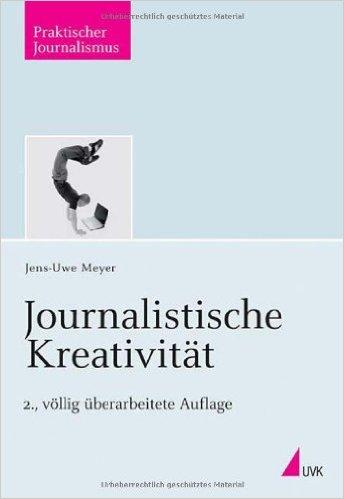 Journalistische Kreativität - Fachbuch von Dr. Jens-Uwe Meyer