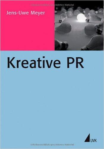 Kreative PR - Fachbuch von Dr. Jens-Uwe Meyer