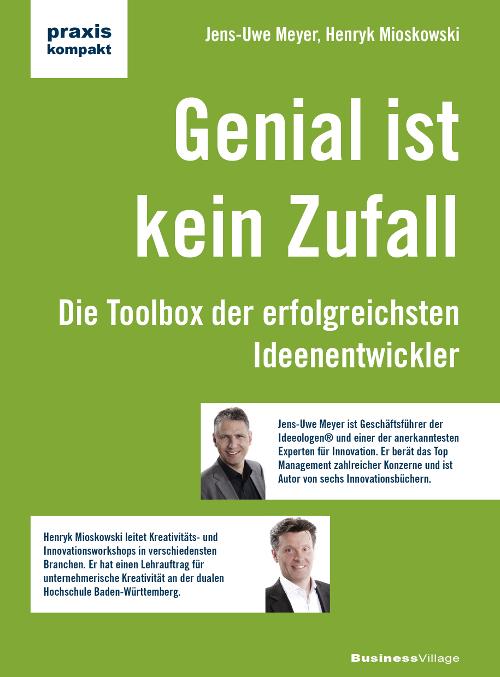 Genial ist kein Zufall - Die Toolbox der erfolgreichsten Ideenentwickler - von Dr. Jens-Uwe Meyer